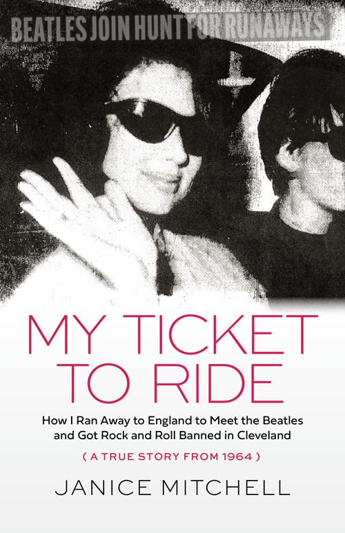 My Ticket to Ride Beatlemania book cover