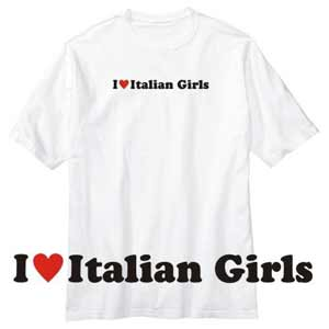 Italian T-shirt - I love Italian Girls